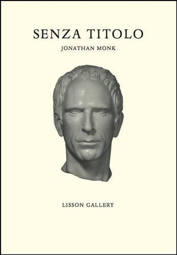 Senza Titolo: Jonathan Monk (Paperback): Mirta D'Argenzio, Alastair