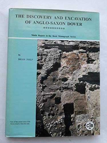 The Discovery and Excavation of Anglo-Saxon Dover