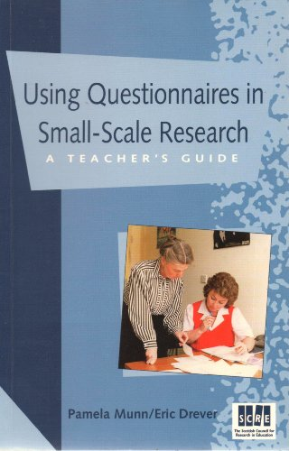 Using Questionnaires in Small-scale Research: A Teacher's: Munn, Pamela