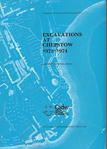 Excavations At Chepstow 1973-1974 ( Cambrian Archaeological Monographs No. 4 )