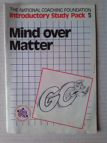 Mind over Matter (Introductory study packs): National Coaching Foundation
