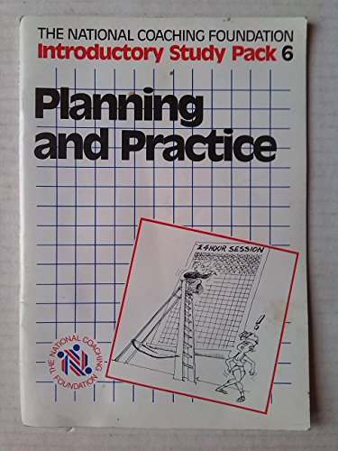 Planning and Practice (Introductory study pack): National Coaching Foundation