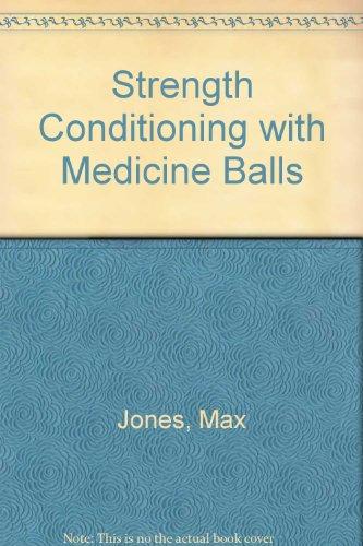 Strength Conditioning with Medicine Balls: Jones, Max, National
