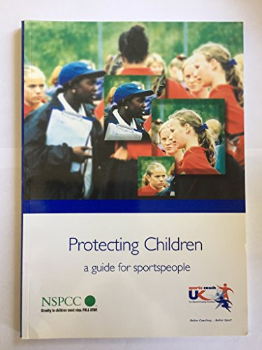 Protecting Children: a Guide for Sports People: Crouch, Maureen and