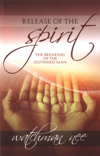 9780947852023: Release of the Spirit: The Breaking of the Outward Man