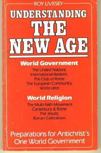 Understanding the New Age: Preparations for Antichrist's: Livesey, Roy