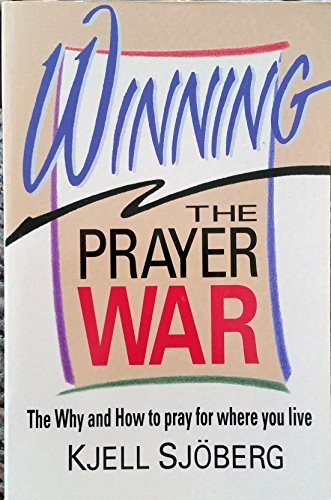 9780947852870: Winning the Prayer War: Why and How to Pray for Where You Live