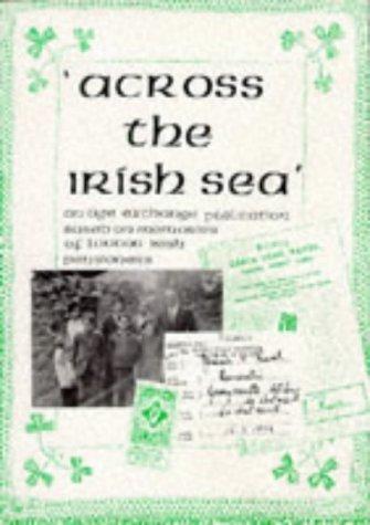 9780947860127: Across the Irish Sea: Memories of London Irish Pensioners