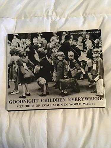 9780947860134: Goodnight children everywhere: Memories of evacuation in World War II