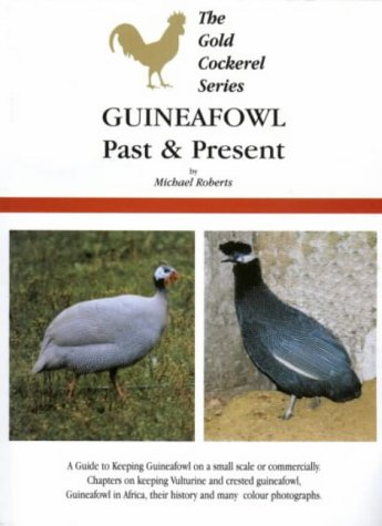 9780947870362: Guineafowl Past and Present (Gold Cockerel Series)