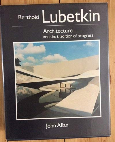 9780947877620: Lubetkin: Architecture and the Tradition of Progress