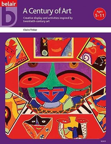 9780947882853: A Century of Art (Belair a World of Display PSHCE)