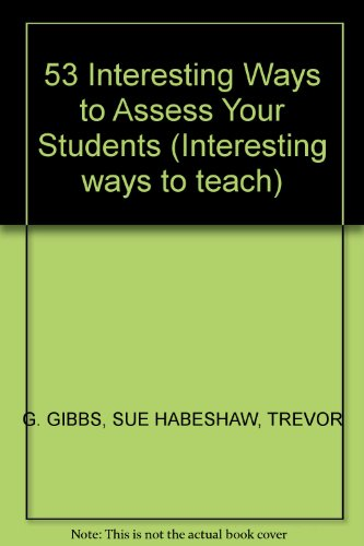 9780947885113: 53 Interesting Ways to Assess Your Students (Interesting ways to teach)
