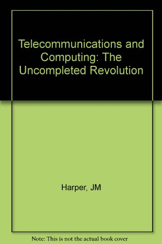 Telecommunications and Computing - The Uncompleted Revolution