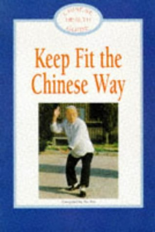 9780947889401: Keep Fit the Chinese Way