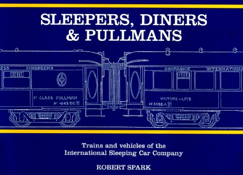 9780947890087: Sleepers, Diners and Pullmans: Trains and Vehicles of the International Sleeping Car Company