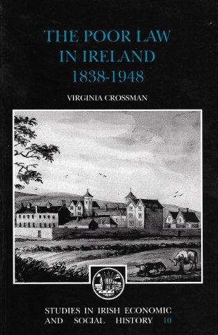 The Poor Law in Ireland 1838-1948 (Paperback): Virginia Crossman