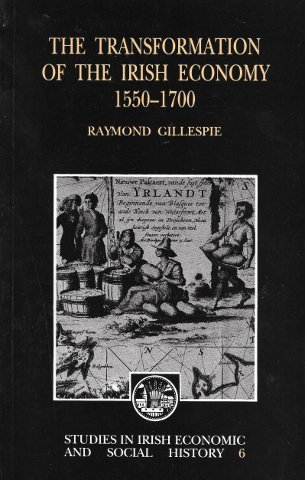 Transformation of the Irish Economy, 1550-1700 (Studies in Irish Economic and Social History): ...