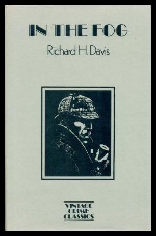 In the Fog: Davis, Richard Harding