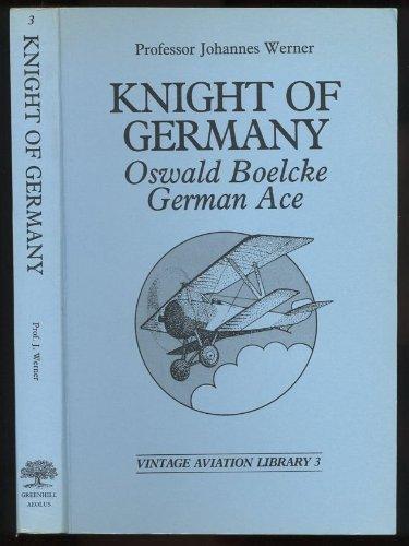 Knight of Germany Oswald Boelcke - German Ace: Werner, Johannes