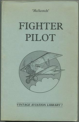 Fighter Pilot [Vintage Aviation Library 7]: McScotch