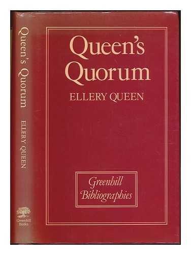 9780947898205: Queen's Quorum: History of the Detective-Crime Short Story as Revealed by the 125 Most Important Books Published in This Field, 1845-1967 (Greenhill bibliographies)