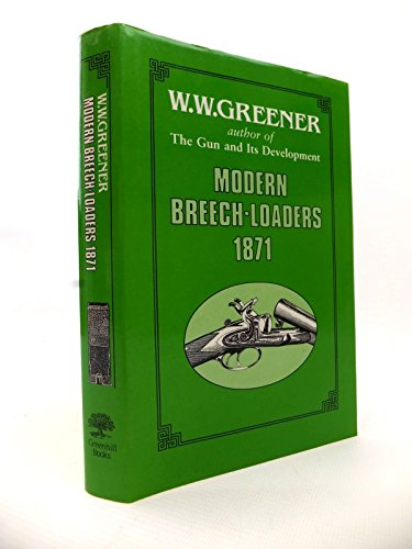9780947898236: Modern Breech-loaders, 1871: Sporting and Military