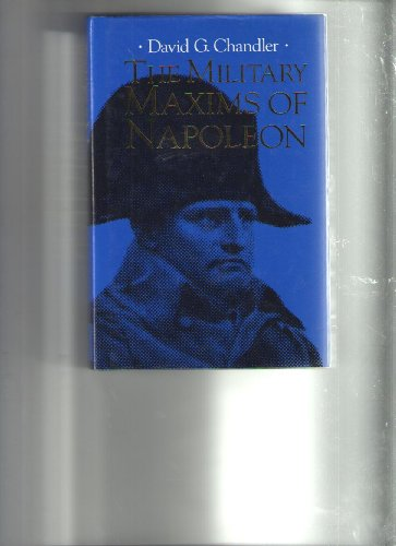 The Military Maxims of Napoleon (9780947898649) by Napoleon; Napoleon Bonaparte; David G. Chandler