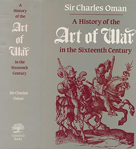 A History of the Art of War: Oman, Charles