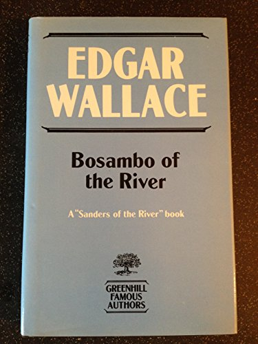 Bosambo of the River: Wallace, Edgar;