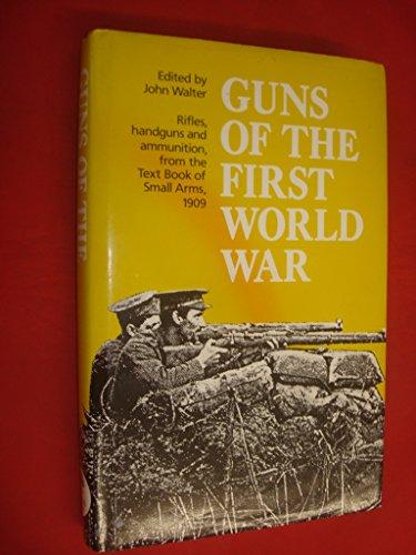 9780947898731: Guns of the First World War: Rifles, Handguns and Ammunition