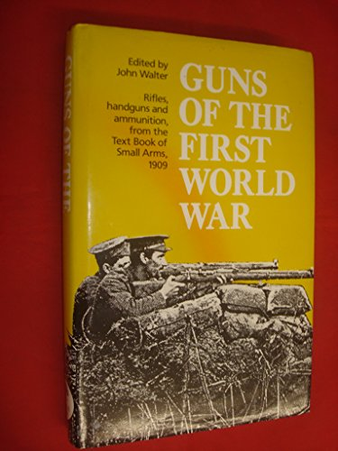 9780947898731: Guns of the First World War: Rifles, Handguns and Ammunitions for 1909
