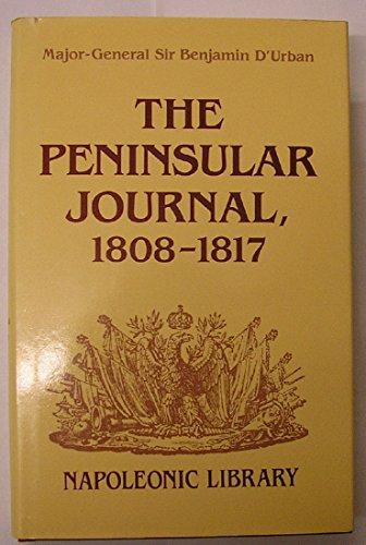 Peninsular Journal, 1808-1817: Major-General Sir Benjamin D'Urban (Napoleonic Library): ...