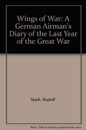 Wings of War: A German Airman's Diary: Rudolf Stark