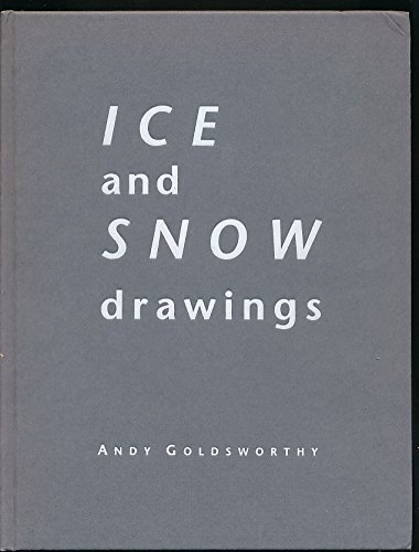 9780947912062: Andy Goldsworthy: Ice and Snow Drawings