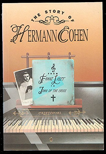 9780947916053: Story Of Hermann Cohen: From Franz Liszt To John Of The Cross