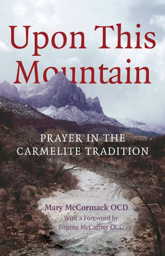 9780947916091: Upon This Mountain: Prayer in the Carmelite Tradition