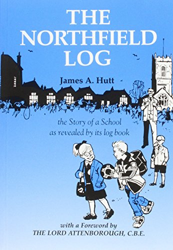 9780947934316: Northfield Log: The Story of a School as Revealed by Its Log Book