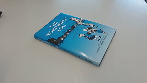 9780947934323: Northfield Log: The Story of a School as Revealed by Its Log Book