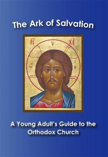 9780947935016: The Ark of Salvation: A Young Adult's Guide to the Orthodox Church
