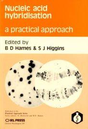 Nucleic Acid Hybridisation: A Practical Approach: Editor-B. D. Hames;