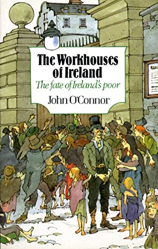 9780947962715: The Workhouses of Ireland: The Fate of Ireland's Poor