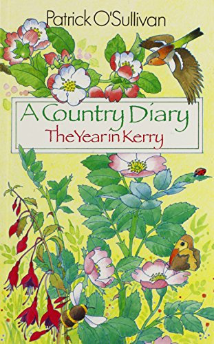 A Country Diary: The Year in Kerry: O'Sullivan, Patrick