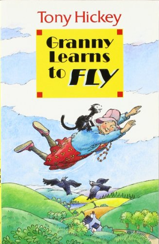 Granny Learns to Fly (9780947962968) by Tony Hickey
