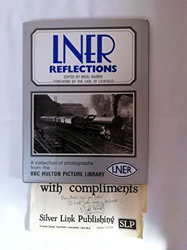 LNER Reflections A Collection Ofphotographs Fromthe BBC Hulton Picture Library