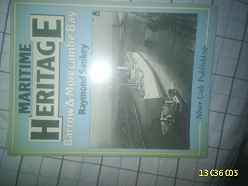 9780947971076: Barrow and Morecambe Bay (Maritime Heritage)