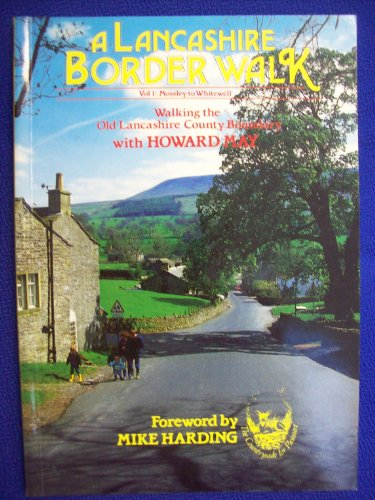 9780947971205: A Lancashire Border Walk: Walking the Old Lancashire County Border