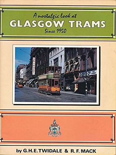 A Nostalgic Look at Glasgow Trams Since 1950: Twidale, G. H. E.; R. F. Mack