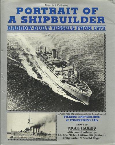 9780947971328: Portrait of a Shipbuilder: Barrow Built Vessels from 1873