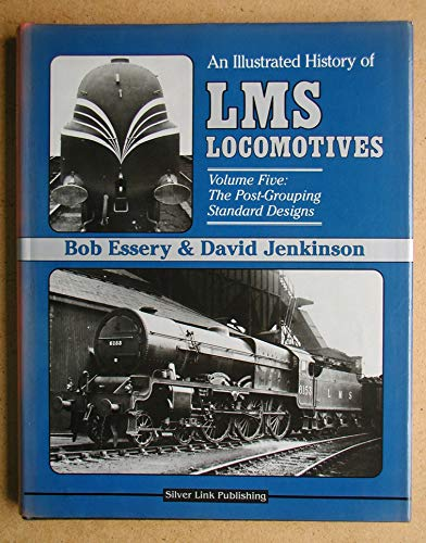 An Illustrated History of LMS Locomotives, Vol. 5: The Post-Grouping Standard Designs (9780947971397) by Bob Essery; David Jenkinson